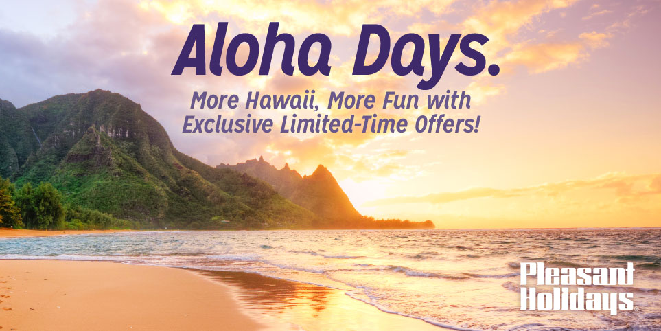 Exclusive travel deals to Hawaii with Pleasant Holidays